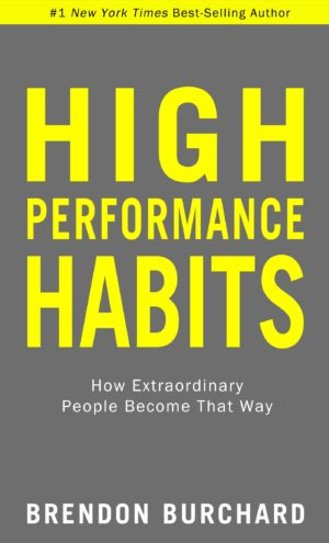 High Performance Habits Book Summary