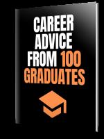 Career Advice From 100 Graduates